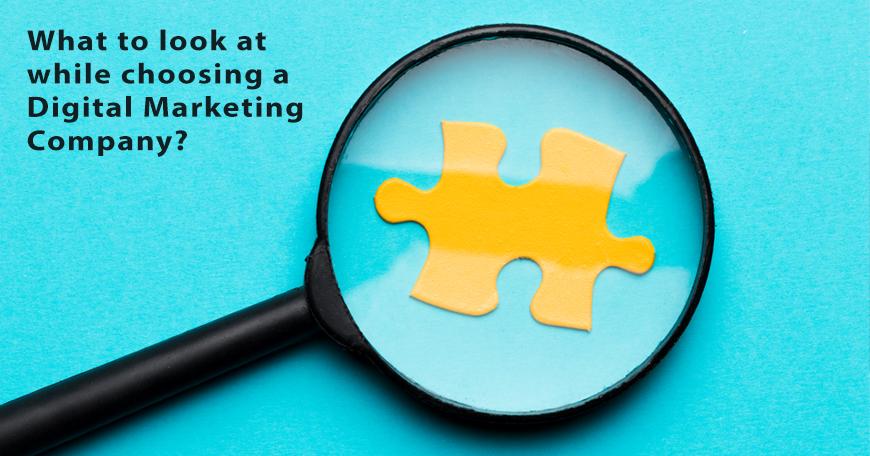 Things to consider While choosing digital marketing Company