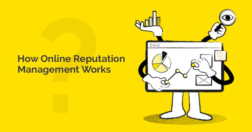 How online reputation management Works?